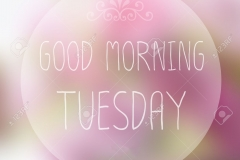 Good Morning Tuesday on blur background